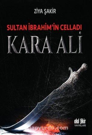 Sultan İbrahim'in Celladı Kara Ali - Ziya Şakir pdf epub