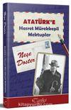 Atatürk'e Hasret Mürekkepli Mektuplar