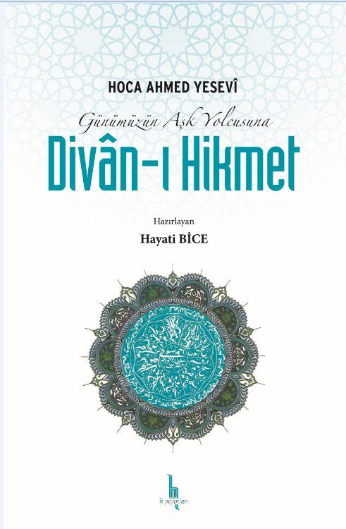 Günümüzün Aşk Yolcusuna Divan-ı Hikmet - Ahmet Yesevi pdf epub