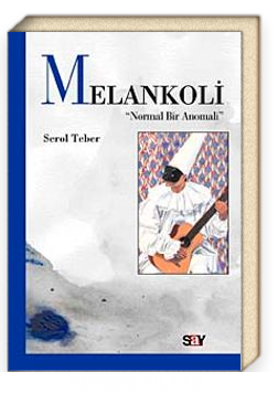 "Melankoli ""Normal Bir Anomali"""