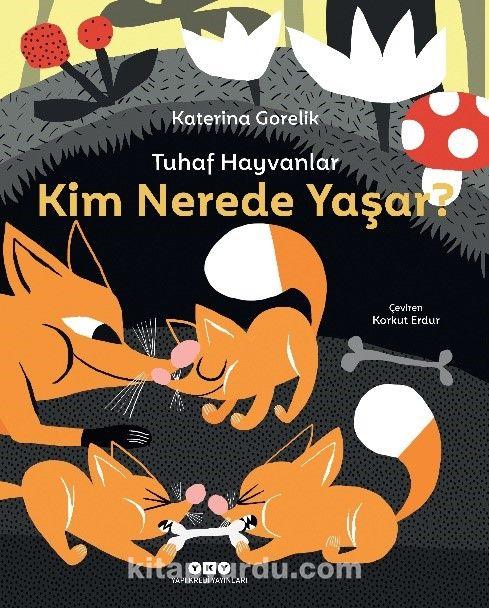 Tuhaf Hayvanlar - Kim Nerede Yaşar? PDF Kitap İndir