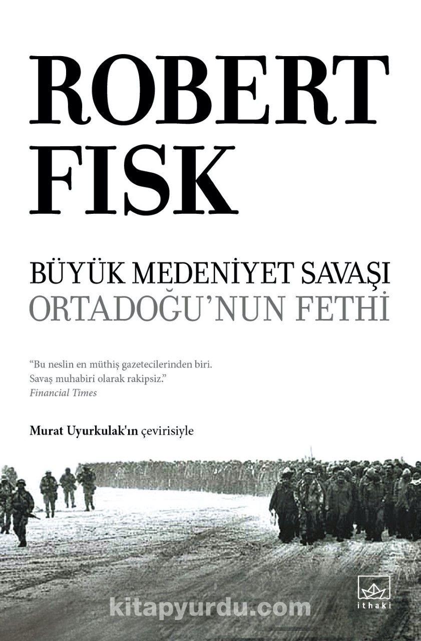 Büyük Medeniyet Savaşı: Orta Doğu'nun Fethi PDF Kitap İndir