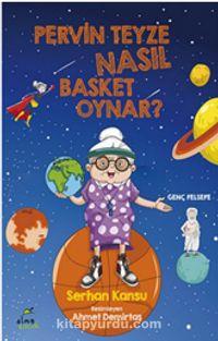 Pervin Teyze Nasıl Basket Oynar? PDF Kitap İndir