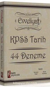 2016 Evveliyat KPSS Tarih 44 Deneme