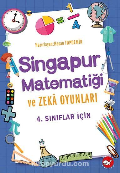 Singapur Matematiği ve Zeka Oyunları (4. Sınıflar İçin) PDF Kitap İndir