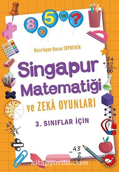 Singapur Matematiği ve Zeka Oyunları (3. Sınıflar İçin) PDF Kitap İndir