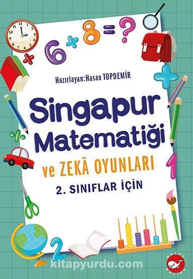 Singapur Matematiği ve Zeka Oyunları (2. Sınıflar İçin) PDF Kitap İndir