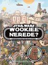Disney Star Wars - Wookiee Nerede?