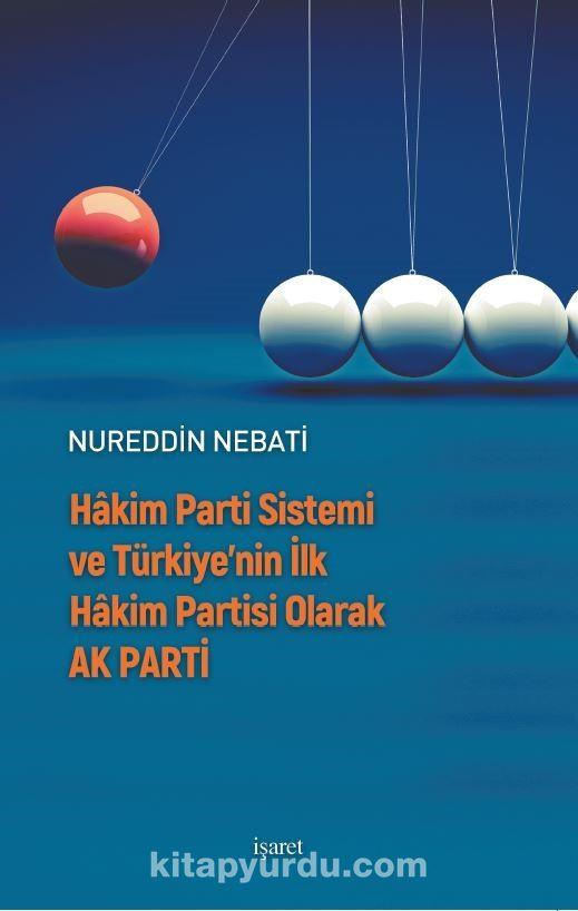 Hakim Parti Sistemi ve Türkiye'nin İlk Hakim Partisi Olarak AK Parti PDF Kitap İndir