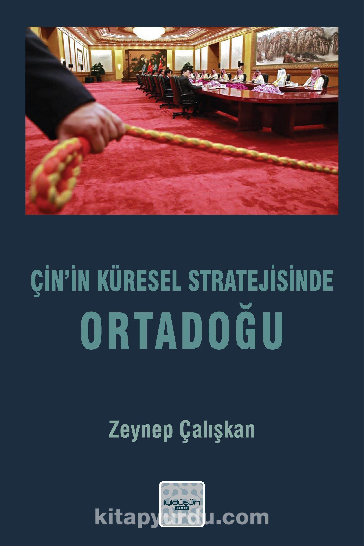 Çin'in Küresel Stratejisinde Ortadoğu PDF Kitap İndir