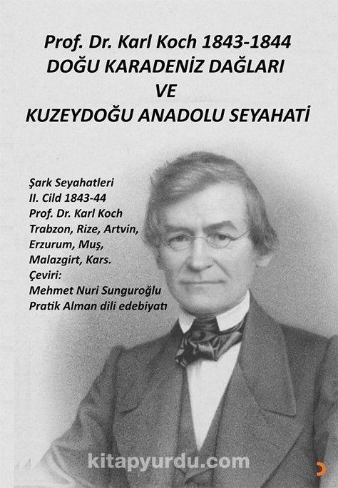 Karl Koch 1843-1844 Doğu Karadeniz Dağları ve Kuzeydoğu Anadolu Seyahati PDF Kitap İndir