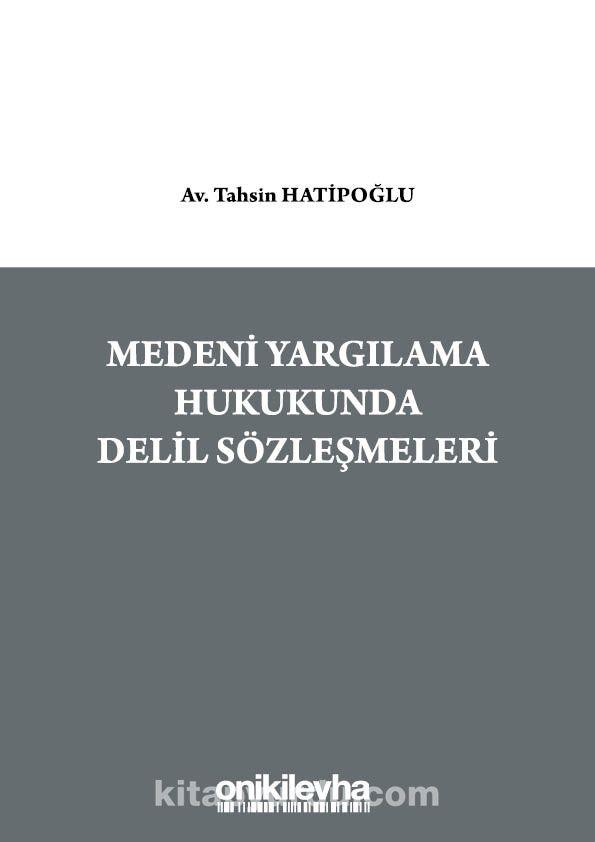 Medeni Yargılama Hukukunda Delil Sözleşmeleri PDF Kitap İndir