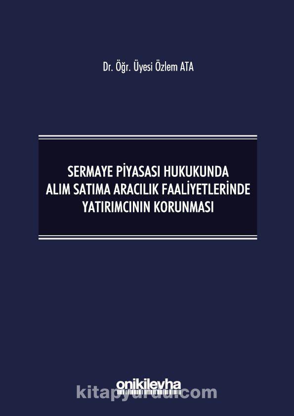 Sermaye Piyasası Hukukunda Alım Satıma Aracılık Faaliyetlerinde Yatırımcının Korunması PDF Kitap İndir