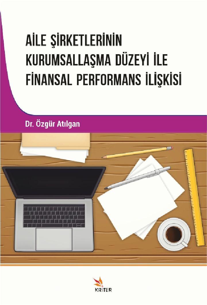Aile Şirketlerinin Kurumsallaşma Düzeyi İle Finansal Performans İlişkisi PDF Kitap İndir