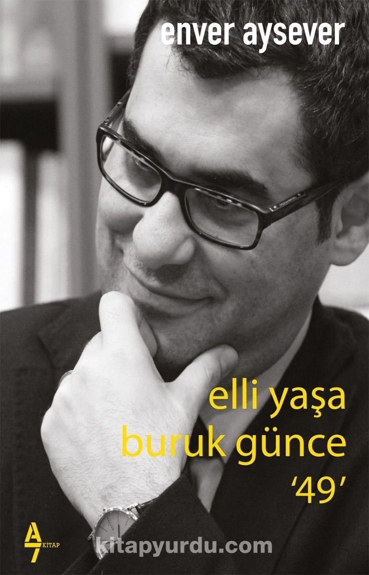 Elli Yaşa Buruk Günce '49' PDF Kitap İndir