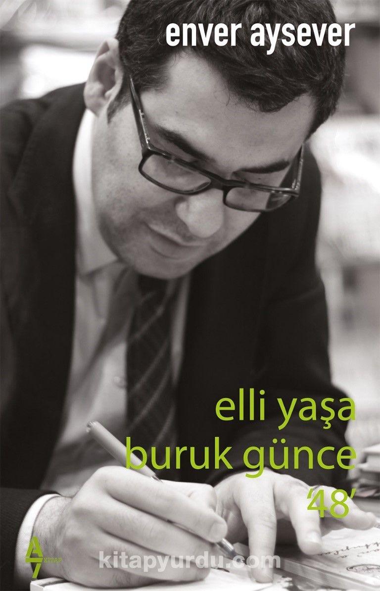 Elli Yaşa Buruk Günce '48' PDF Kitap İndir