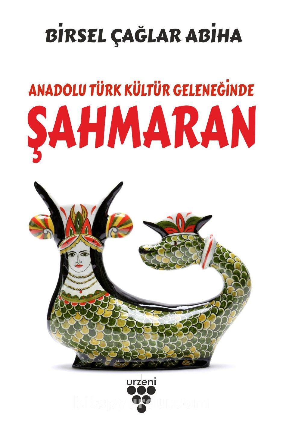 Anadolu Türk Kültür Geleneğinde Şahmaran PDF Kitap İndir