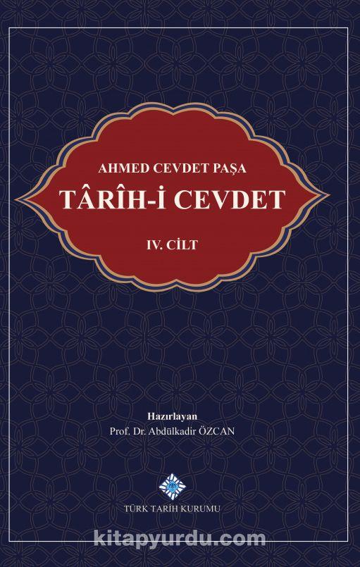 Ahmed Cevdet Paşa: Tarîh-i Cevdet IV. Cilt PDF Kitap İndir