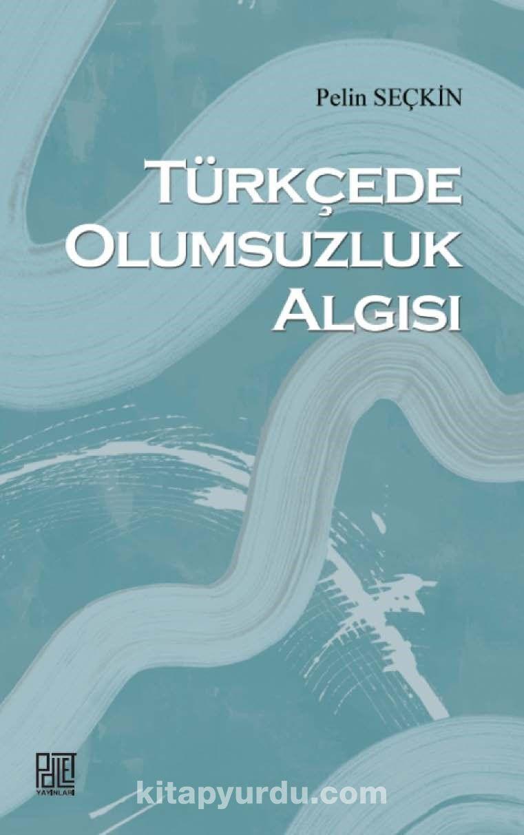 Türkçede Olumsuzluk Algısı PDF Kitap İndir