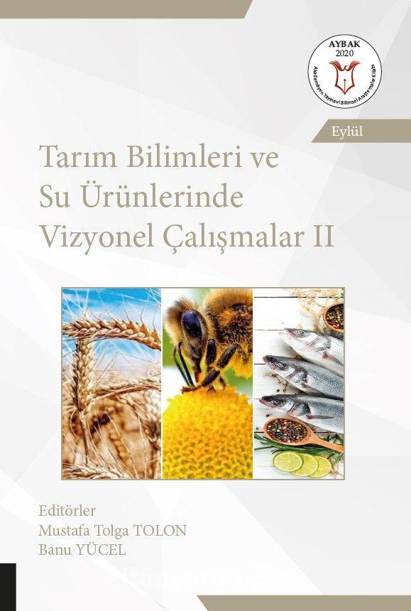 Tarım Bilimleri ve Su Ürünlerinde Vizyonel Çalışmalar II PDF Kitap İndir