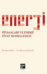 Enerji Piyasaları ve Enerji Fiyat Modellemesi PDF Kitap İndir