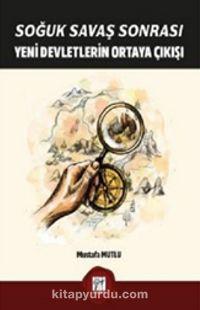 Soğuk Savaş Sonrası Yeni Devletlerin Ortaya Çıkışı PDF Kitap İndir