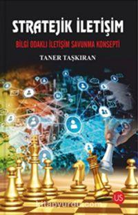 Stratejik İletişim - Bilgi Odaklı İletişim Savunma Konsepti PDF Kitap İndir