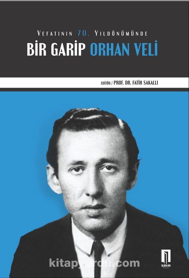 Vefatının 70. Yıldönümünde Bir Garip Orhan Veli PDF Kitap İndir