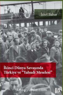 İkinci Dünya Savaşı'nda Türkiye ve Yahudi Meselesi PDF Kitap İndir