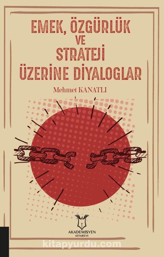 Emek, Özgürlük ve Strateji Üzerine Diyaloglar PDF Kitap İndir