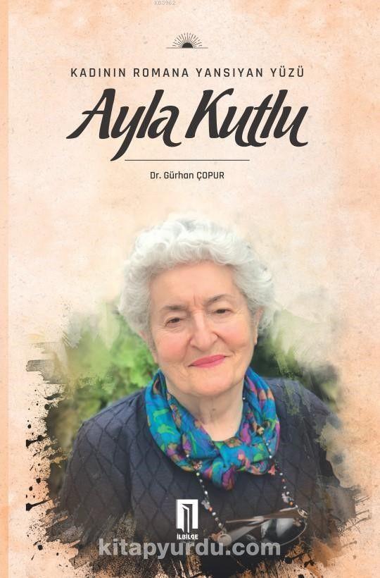 Kadının Romana Yansıyan Yüzü Ayla Kutlu PDF Kitap İndir