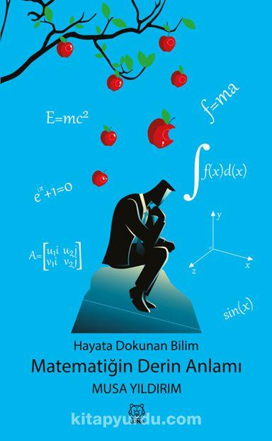 Hayata Dokunan Bilim - Matematiğin Derin Anlamı PDF Kitap İndir