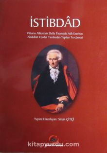 İstibdad & Vittorio Alfieri'nin Della Tirannide Adlı Eserinin Abdullah Cevdet Tarafından Yapılan Tercümesi