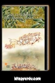 Ege Kıyılarından Eski Zaman Masalları