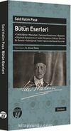 Said Halim Paşa Bütün Eseleri & Taklitçiliğimiz - Meşrutiyet - Toplumsal Bunalımımız - Bağnazlık - Düşünsel Bunalımımız - İslam Dünyasının Çöküşü Üzerine Bir Deneme - İslamlaşmak - İslam Toplumunda Siyasal Kurumlar