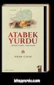 Atabek Yurdu & Jeokültürel Yaklaşım