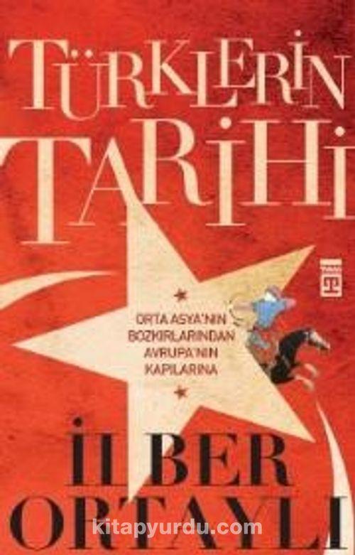Türklerin Tarihi - Prof. Dr. İlber Ortaylı | kitapyurdu.com