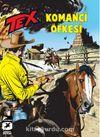Tex 21 / Komançi Öfkesi - Ölümsüz Savaşçı