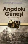 Anadolu Güneşi / Atatürk'ten Hatıralar 3