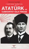 Hatıralar Işığında Atatürk ve Cumhuriyet Halk Fırkası