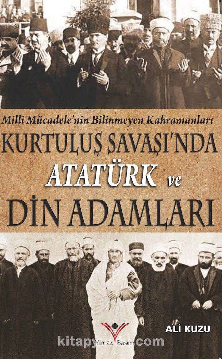 Kurtuluş Savaşında Atatürk ve Din Adamları - Ali Kuzu pdf epub