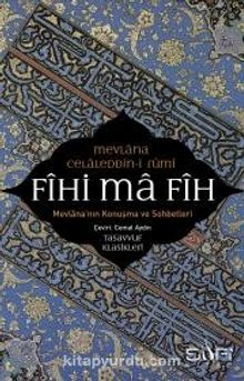 Fihi Ma Fih & Mevlana'nın Konuşma ve Sohbetleri
