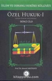 İslam ve Osmanlı Hukuku Külliyatı 2. Cilt - Özel Hukuk 1
