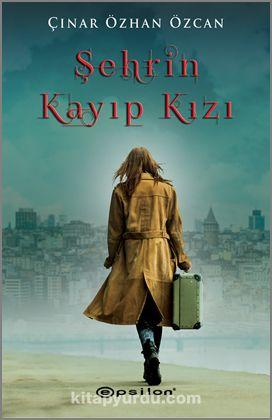 Şehrin Kayıp Kızı - Çınar Özhan Özcan pdf epub