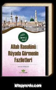 Allah Rasulünü (s.a.v.) Rüyada Görmenin Faziletleri