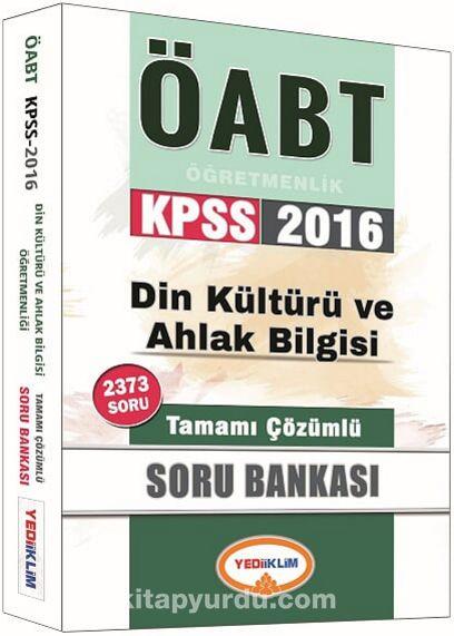 2016 KPSS ÖABT Din Kültürü ve Ahlak Bilgisi Tamamı Çözümlü Soru Bankası - Kollektif pdf epub