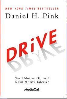 Drive & Nasıl Motive Oluruz? Nasıl Motive Ederiz?