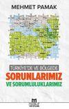 Türkiye'de ve Bölgede Sorunlarımız ve Sorumluluklarımız