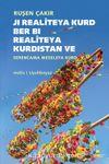 Kürt Realitesinden Kürdistan Realitesine - Kürt Meselesine Bakış / Ji Realîteya Kurd Ber Bi Realitêya Kurdistan Serencama Meseleya Kurd
