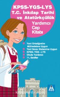 KPSS-YGS-LYS T.C. İnkılap Tarihi ve Atatürkçülük Yardımcı Cep Kitabı